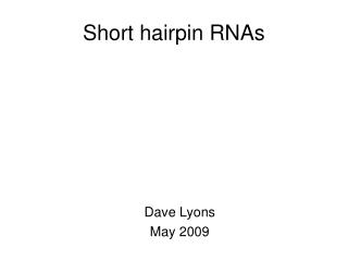 Short hairpin RNAs