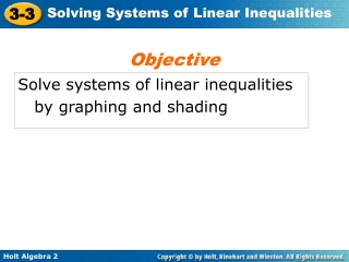 Solve systems of linear inequalities    by graphing and shading