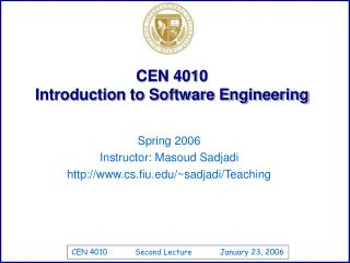 CEN 4010  Introduction to Software Engineering