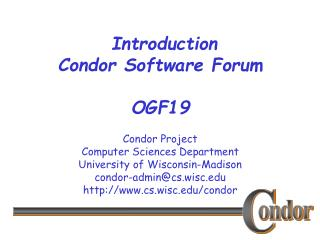 Introduction  Condor Software Forum  OGF19