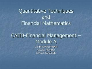 Quantitative Techniques  and Financial Mathematics CAIIB-Financial Management –Module A