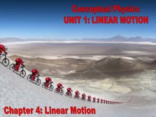 Conceptual Physics UNIT 1: LINEAR MOTION