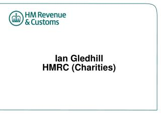 Ian Gledhill HMRC (Charities)