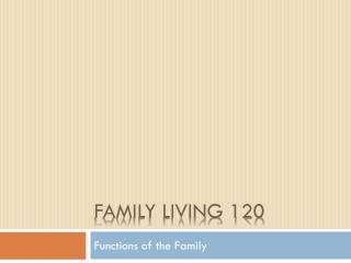 Family Living 120