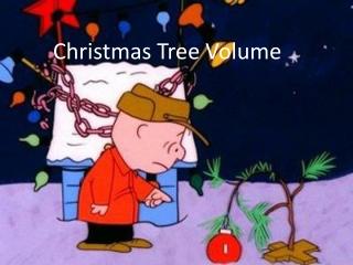 Christmas Tree Volume