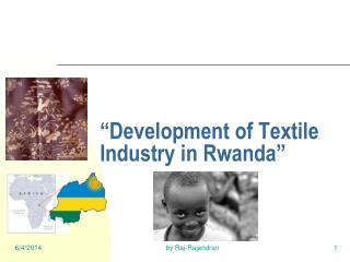 """Development of Textile Industry in Rwanda"""