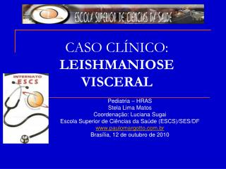 CASO CL NICO: LEISHMANIOSE VISCERAL