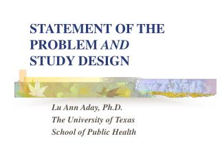 STATEMENT OF THE PROBLEM AND STUDY DESIGN