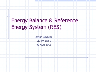 Energy Balance & Reference Energy System (RES)