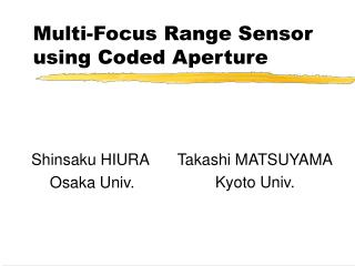 Multi-Focus Range Sensor using Coded Aperture
