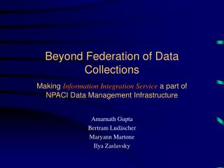 Beyond Federation of Data Collections