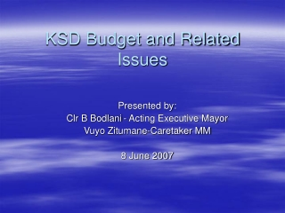 KSD Budget and Related Issues