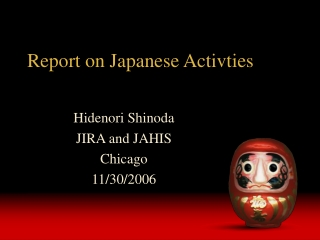 Report on Japanese Activties