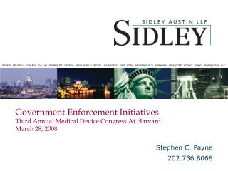 Government Enforcement Initiatives Third Annual Medical Device Congress At Harvard March 28, 2008