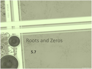 Roots and Zeros