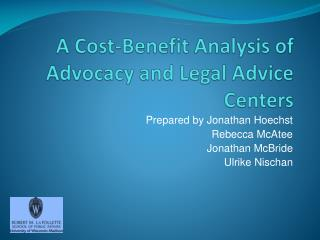 A Cost-Benefit Analysis of  Advocacy and Legal Advice Centers