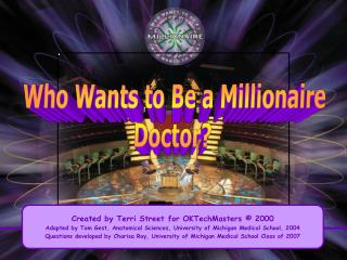 Who Wants to Be a Millionaire Doctor?