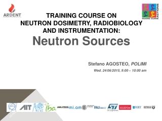 TRAINING COURSE  on NEUTRON DOSIMETRY, RADIOBIOLOGY AND INSTRUMENTATION: