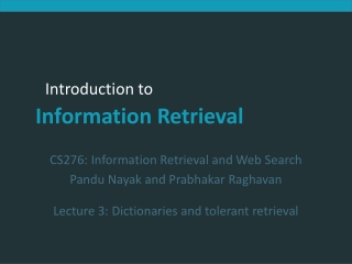 CS276:  Information Retrieval and Web Search Pandu Nayak and Prabhakar Raghavan