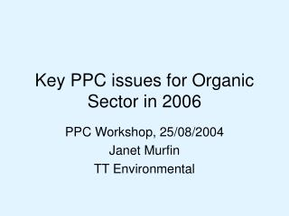 Key PPC issues for Organic Sector in 2006