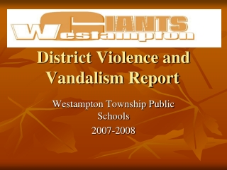 District Violence and Vandalism Report