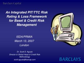 An Integrated PIT/TTC Risk Rating & Loss Framework for Basel & Credit Risk Management
