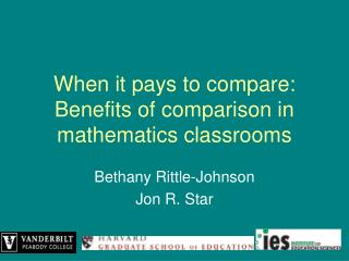When it pays to compare:  Benefits of comparison in mathematics classrooms