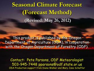 Seasonal Climate Forecast Forecast Method  Revised: May 26, 2012
