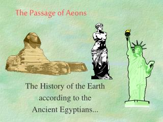 The Passage of Aeons