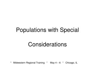 Populations with Special