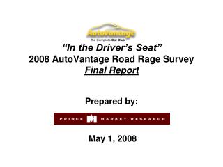"""In the Driver's Seat"" 2008  AutoVantage  Road Rage Survey Final Report"