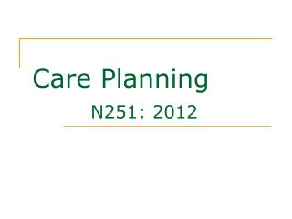 Care Planning N251: 2012