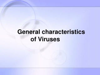 G eneral characteristics of Viruses