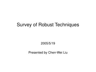 Survey of Robust Techniques