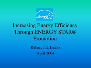 Increasing Energy Efficiency Through ENERGY STAR® Promotion