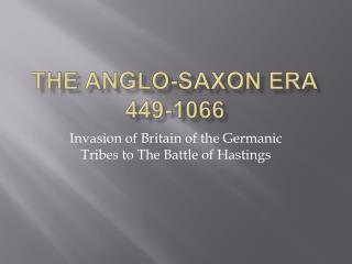 The  anglo-saxon  era 449-1066