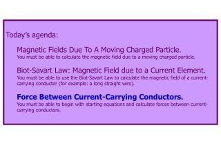 Today's agenda: Magnetic Fields Due To A Moving Charged Particle.