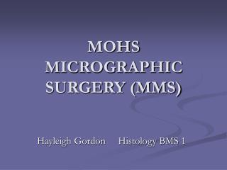 MOHS MICROGRAPHIC SURGERY (MMS)