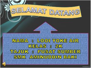 pertandingan power point tingkatan 1&2(looi yoke air)
