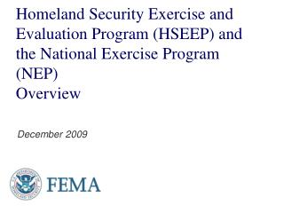 Homeland Security Exercise and Evaluation Program (HSEEP) and the National Exercise Program (NEP) Overview