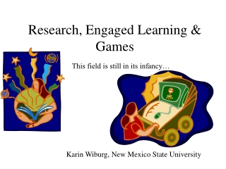 Research, Engaged Learning & Games