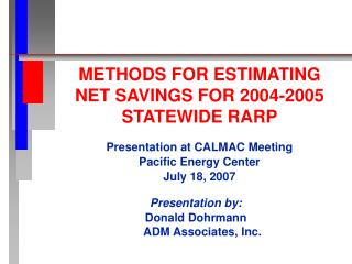 METHODS FOR ESTIMATING  NET SAVINGS FOR 2004-2005 STATEWIDE RARP