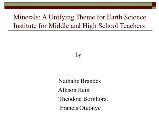 Minerals: A Unifying Theme for Earth Science Institute for Middle and High School Teachers