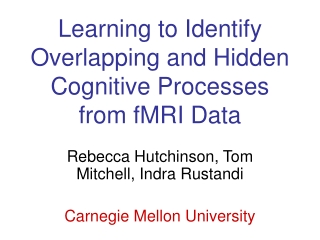Learning to Identify Overlapping and Hidden Cognitive Processes from fMRI Data