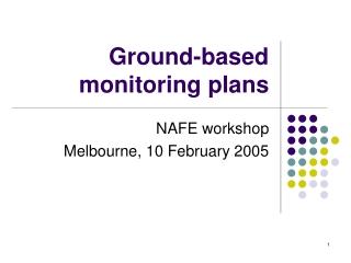 Ground-based monitoring plans