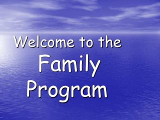 Welcome to the Family Program