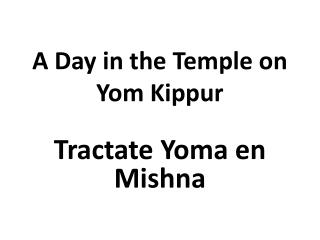 A Day in the Temple on  Yom Kippur
