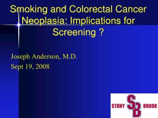 Smoking and Colorectal Cancer Neoplasia: Implications for Screening ?