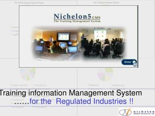Training information Management System 			…… for the  Regulated Industries !!