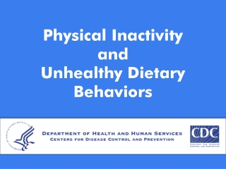 Physical Inactivity and Unhealthy Dietary Behaviors